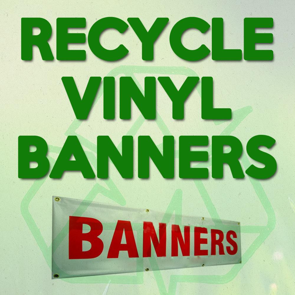 recycle vinyl banners